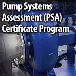 Pump Systems Assessment (PSA) Certificate Program
