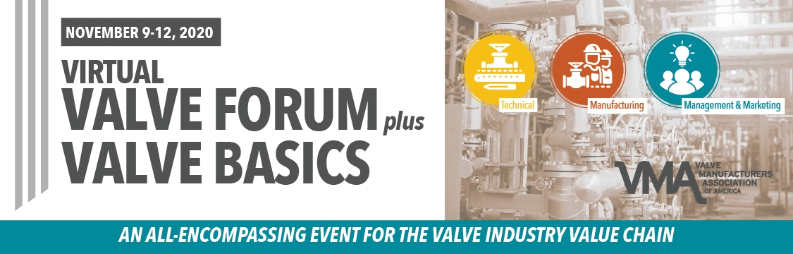 Valve Manufacturers AssociationVirtual Valve Forum plus Valve Basics Seminar