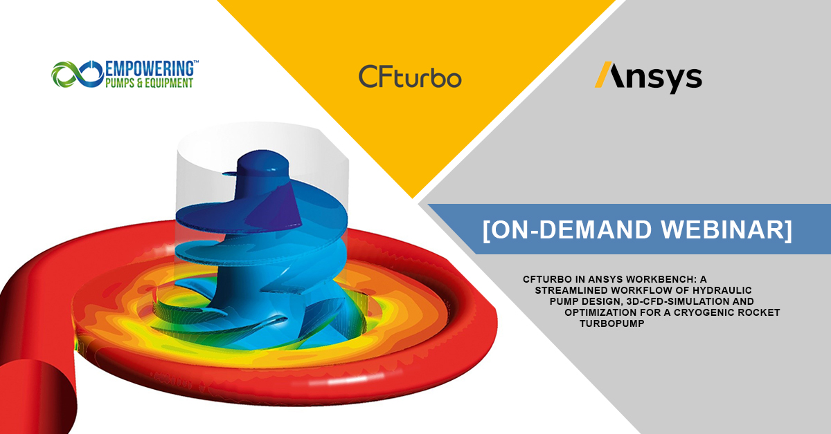 CFturbo in ANSYS Workbench: A Streamlined Workflow of Hydraulic Pump Design, 3D-CFD-Simulation and Optimization for a Cryogenic Rocket Turbopump [Webinar]