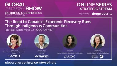 Global Energy Show The Road to Canada's Economic Recovery Runs Through Indigenous Communities