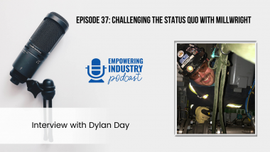 Episode 37_ Dylan Day Challenging the status quo millwright