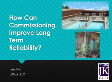 JKMuir Maximizing Long Term Reliability through Commissioning