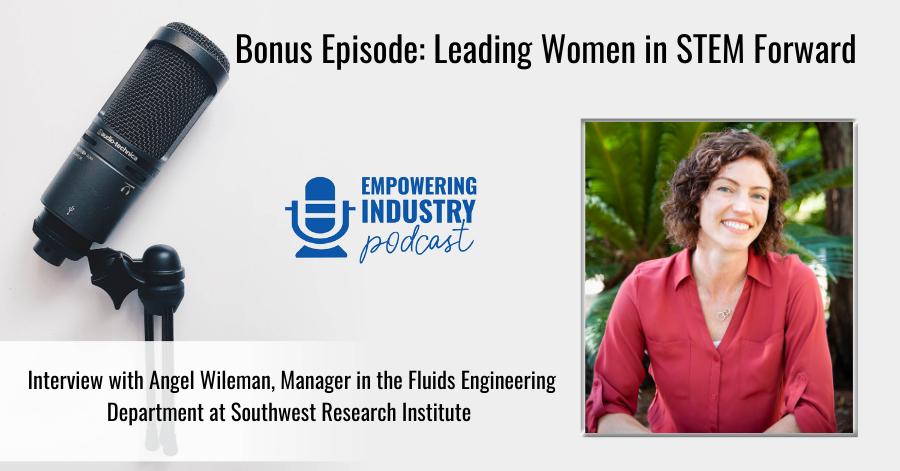 Bonus Episode_ Leading Women in STEM Forward with Angel Wileman