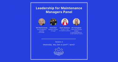 The Maintenance Community Presents Leadership for Maintenance Managers Panel - Session 2