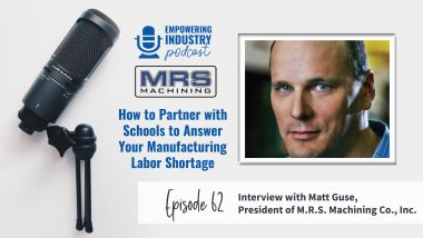 Manufacturing Labor Shortage With Matt Guse