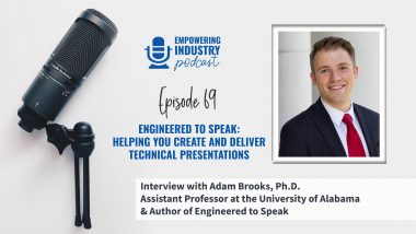 Engineered to Speak: Helping You Create and Deliver Technical Presentations With Dr. Adam Brooks