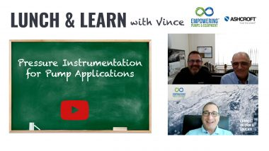 Lunch & Learn with Vince: Pressure Instrumentation for Pump Applications
