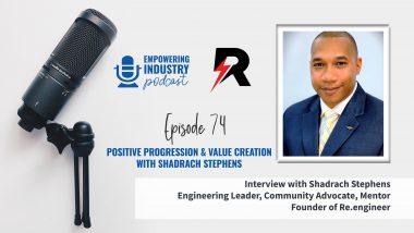 Positive Progression & Value Creation with Shadrach Stephens