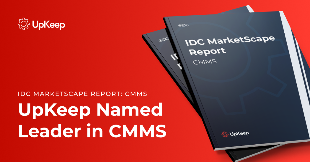 UpKeep Named A Leader In IDC MarketScape For CMMS